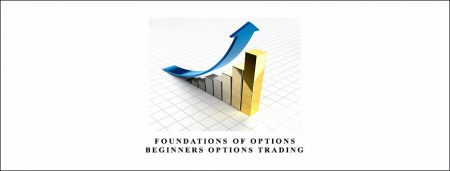 Foundations of Options + Beginners Options Trading