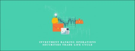 Investment Banking Operations : Securities Trade Life Cycle