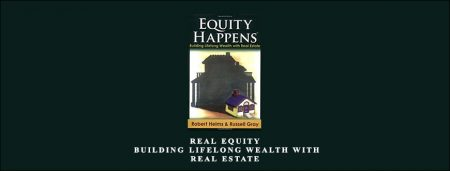 Real Equity – Building Lifelong Wealth with Real Estate