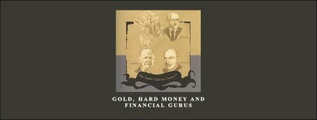 Gold, Hard Money and Financial Gurus