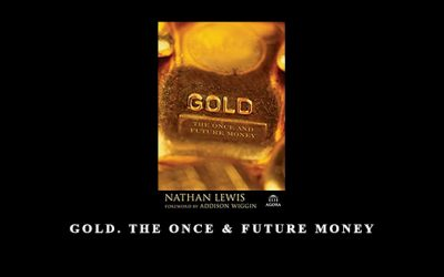 Gold. The Once & Future Money