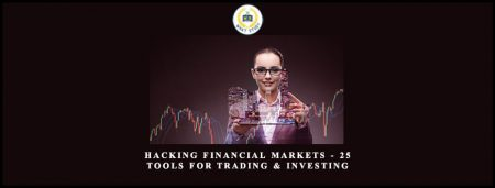 Hacking Financial Markets – 25 Tools For Trading & Investing