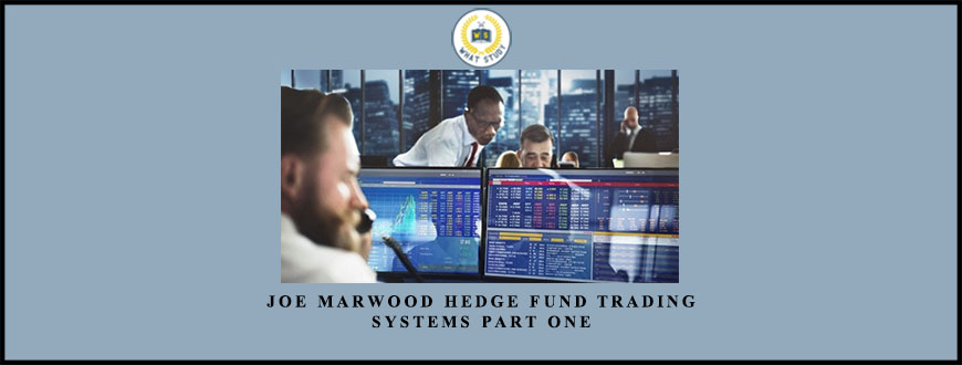 Joe Marwood Hedge Fund Trading Systems Part One