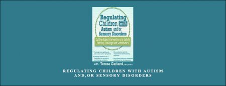 Regulating Children with Autism and,or Sensory Disorders