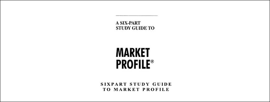 Sixpart Study Guide to Market Profile by CBOT