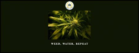 Weed, Water, Repeat