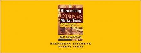 Harnessing Explosive Market Turns