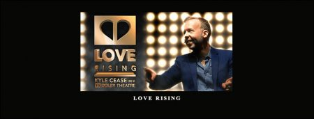 Love Rising by Kyle Cease