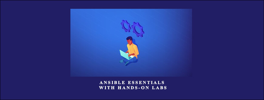 Ansible Essentials with Hands-on Labs