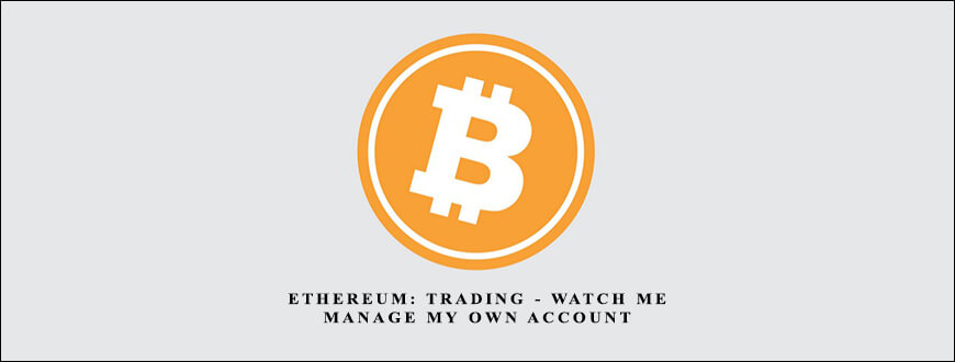 Bitcoin – Ethereum Trading -Watch me manage my own account