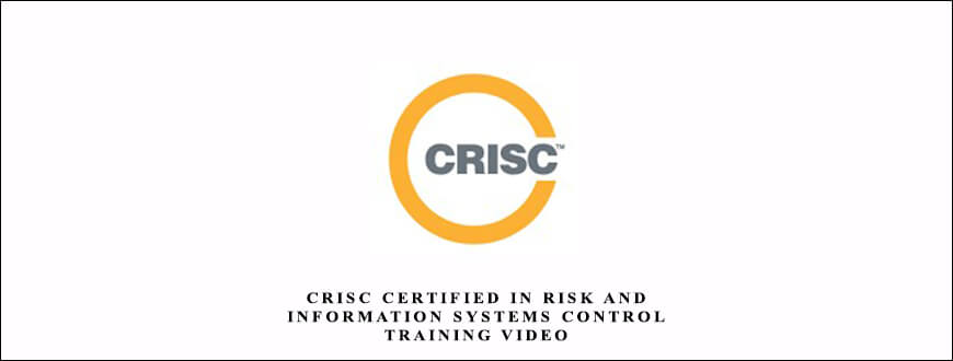 CRISC Certified in Risk and Information Systems Control training video