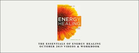 The Essentials of Energy Healing October 2019 Videos & Workbook by Dr. Bradley Nelson