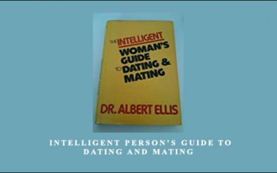 Albert Ellis Phd. – Intelligent Person's Guide to Dating and Mating