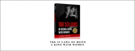 Greg Greenway – The 53 Laws Of Being A King With Women