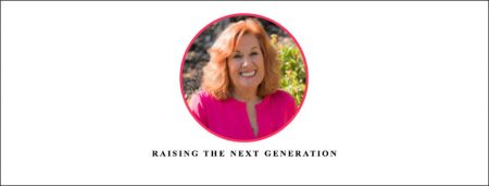 Raising the Next Generation with Shelly Lefkoe