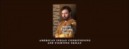 Randall Brown – American Indian Conditioning and Fighting Skills