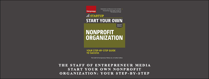 The Staff of Entrepreneur Media – Start Your Own Nonprofit Organization Your Step-By-Step Guide to Success
