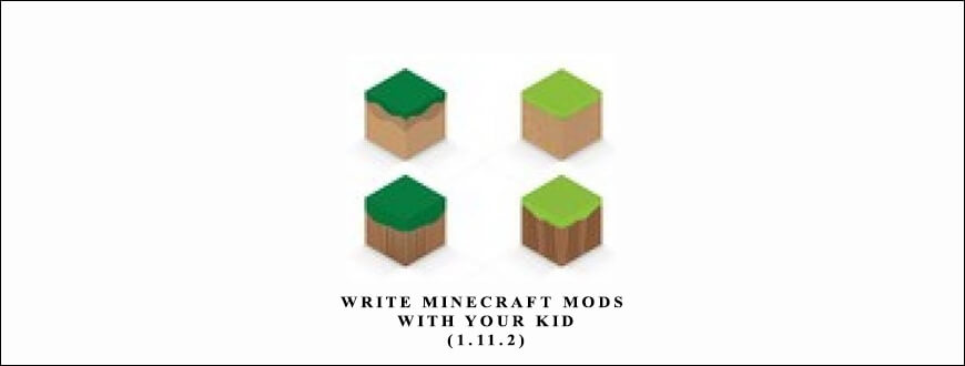 Write Minecraft Mods With Your Kid (1.11.2)