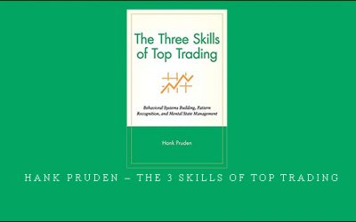 Hank Pruden – The 3 Skills of Top Trading